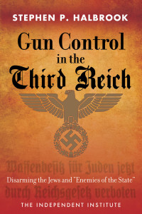 Book_cover_for_Gun_Control_in_the_Third_Reich_by_stephen_halbrook
